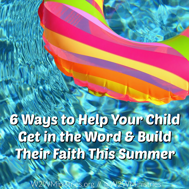 6 Ways to Help Your Child Get in the Word & Build Their Faith This Summer #family #parenting #children #kids #motherhood #summer