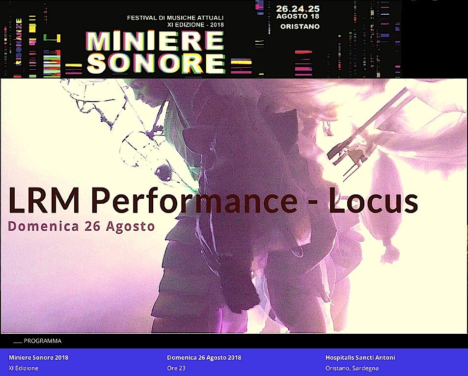http://minieresonore.com/event/lrm-performance-locus-in-concerto-26-agosto-2018/