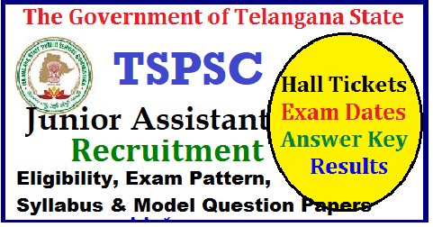 TSPSC Junior Assistant Posts Recruitment Eligibility Exam Dates Online Application Form TSPSC Junior Assistant Posts Recruitment Notification Apply Online ,Eligibility , Exam Dates, Syllabus , Question Papers , Exam Pattern PDF Download|Telangana TSPSC Junior Assistant Posts Recruitment Notification | TSPSC Junior Assistant PostsVacancies in Telangana State | Eligibility for TSPSC Junior Assistant Posts Posts in Revenue Dept of Telangana State | Exam Pattern for TSPSC Junior Assistant Posts Posts | Syllabus for TSPSC Junior Assistant Posts Download | Model Papaers forTSPSC Junior Assistant Posts Recruitment Exam | Telangana State Govt and Public Service Commission have decided to recruit TSPSC Junior Assistant Posts in Telangana ts-tspsc-junior-assistant-recruitment-notification-2018-apply-online-application-form-halltickets-exam-dates-answer-key-results-eligibility-exam-pattern-syllabus-model-papers-download /2018/06/ts-tspsc-junior-assistant-recruitment-notification-2018-apply-online-application-form-halltickets-exam-dates-answer-key-results-eligibility-exam-pattern-syllabus-model-papers-download.html