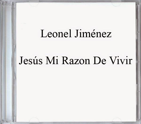 Leonel Jiménez-Jesús Mi Razon De Vivir-