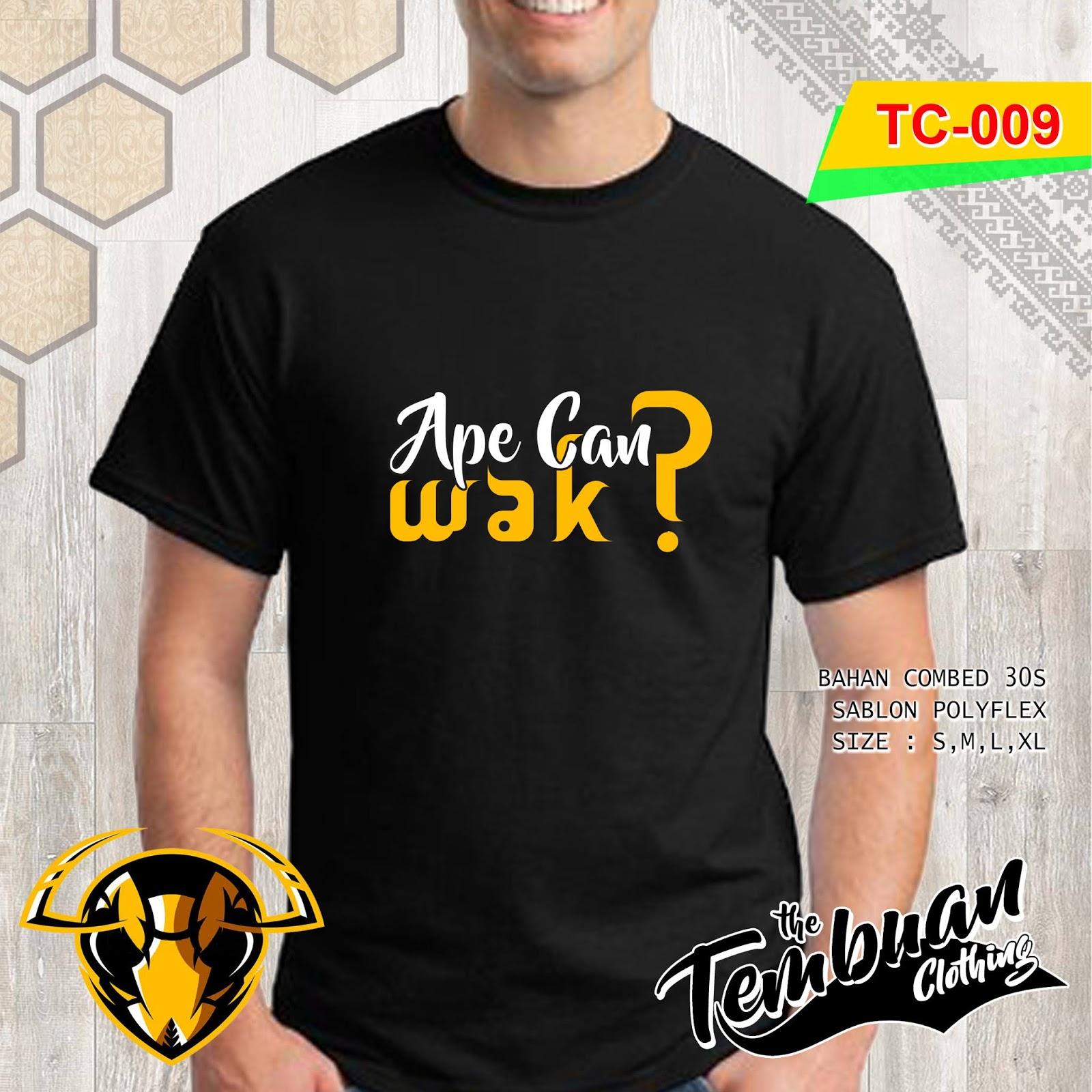Tembuan Clothing - TC-009 (Ape Can Wak)