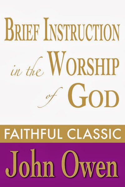 John Owen-A Brief Instruction In The Worship Of God-