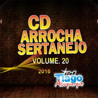 Baixar CD Arrocha Sertanejo Vol.20 2016 Grátis