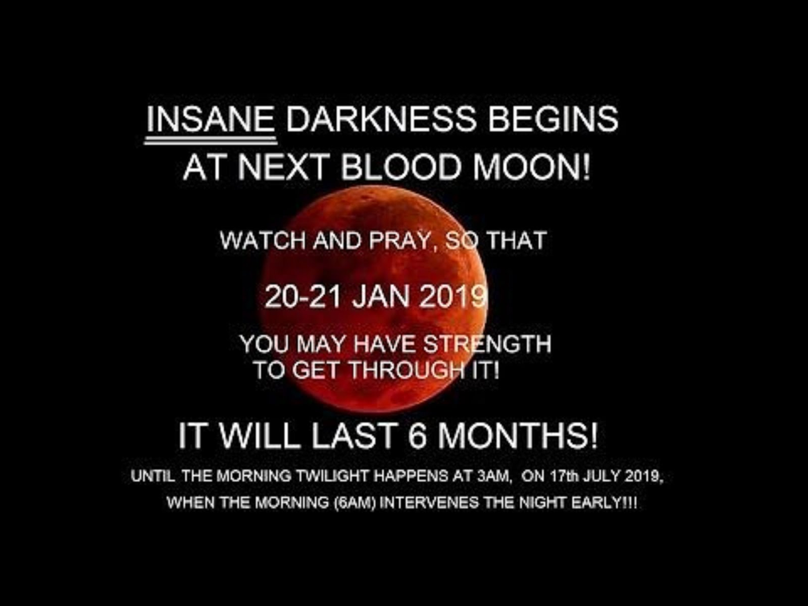 INSANE DARKNESS BEGINS AT 20-21 JAN 2019 LASTS FOR SIX MONTHS!