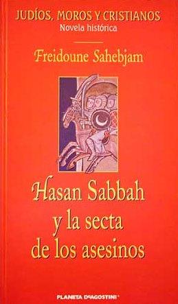 Hasan Sabbah Y La Secta De Los Asesinos – F. Sahebjam
