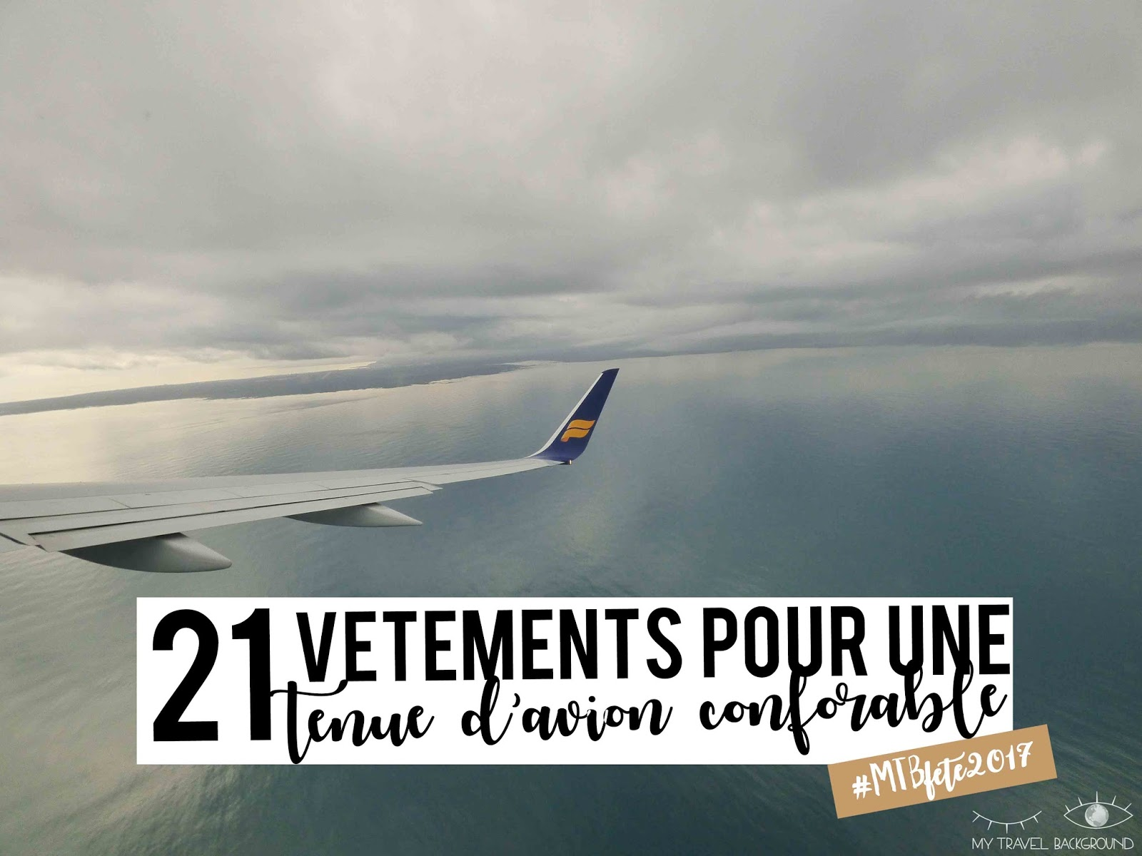 My Travel Background : 21 idées de vêtements pour une tenue de voyage confortable en avion