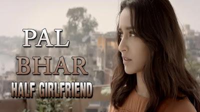 Pal Bhar (Chaahunga Reprise) Lyrics - Arijit Singh | Shraddha, Arjun K | Half Girlfriend