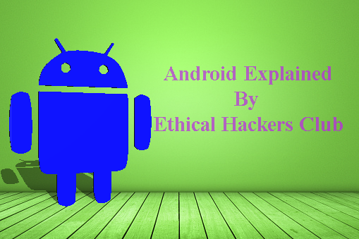 Android-Explained-by-EthicalHackersClub