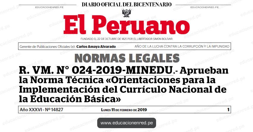 R. VM. N° 024-2019-MINEDU - Aprueban la Norma Técnica «Orientaciones para la Implementación del Currículo Nacional de la Educación Básica» www.minedu.gob.pe