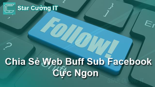 Share Một số Web buff sub Facebook cực ngon