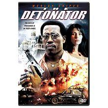 Sinopsis Film The Detonator (2006)