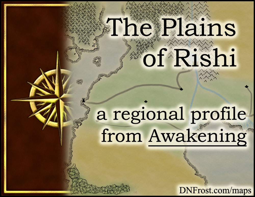 The Plains of Rishi: farmland of elves and gryphon riders http://www.dnfrost.com/2015/03/the-plains-of-rishi-regional-profile.html #TotKW A regional profile by D.N.Frost @DNFrost13 Part 8 of a series.