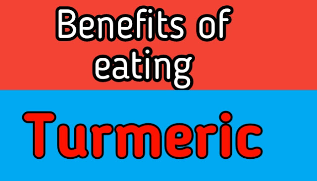 Benefits of eating turmeric