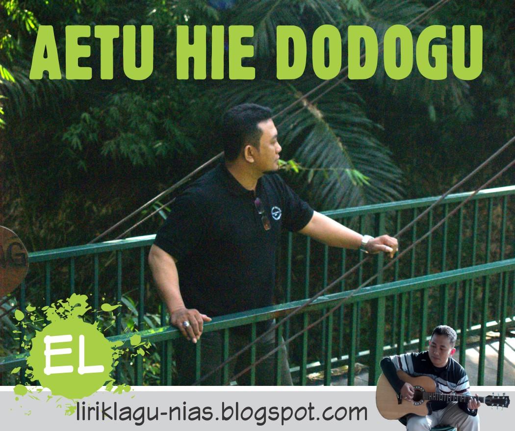 Lirik LAGU NIAS: AETU HIE DODOGU