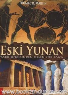 Thomas R. Martin - Eski Yunan - Tarih Öncesinden Helenistik Çağ'a