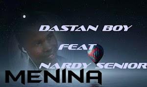 Download Mp3 | Dastan Boy ft Nardy Senior - Menina