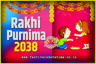 2038 Rakhi Purnima Date and Time, 2038 Rakhi Purnima Calendar