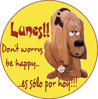 Lunes, don´t worry, be happy