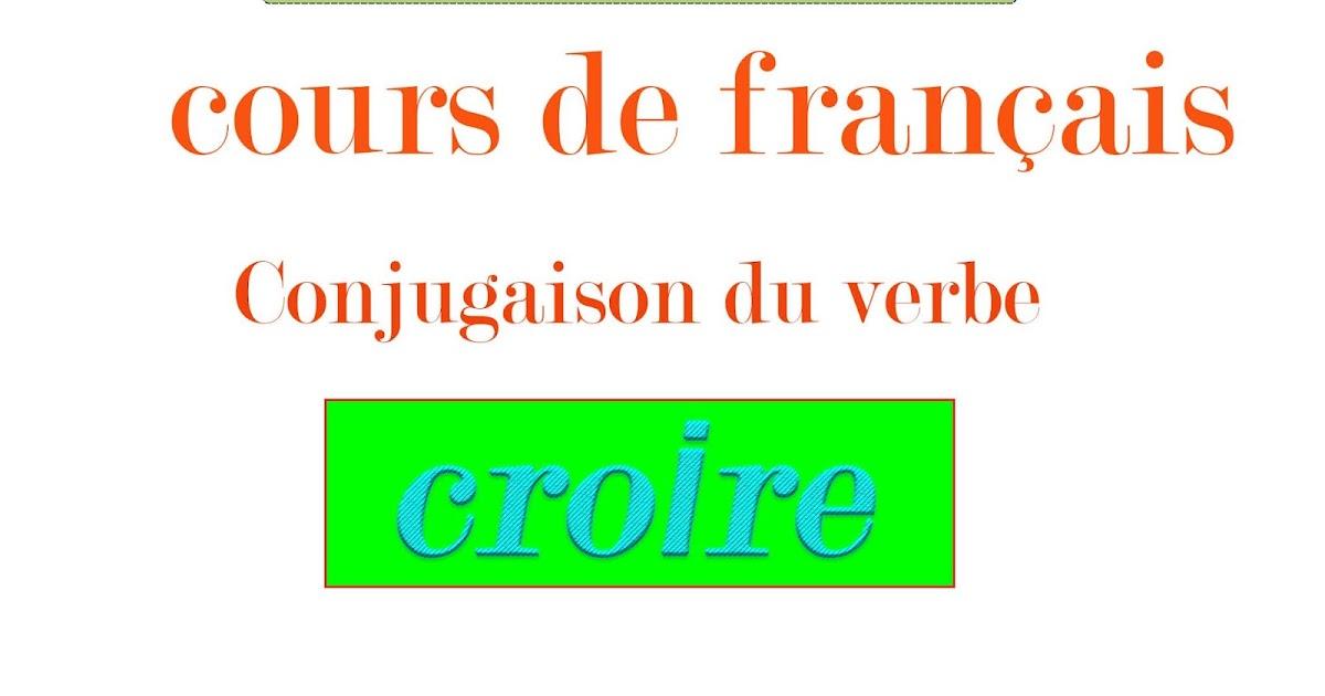 70 La Conjugaison Du Verbe Croire A Tous Les Temps المدرس