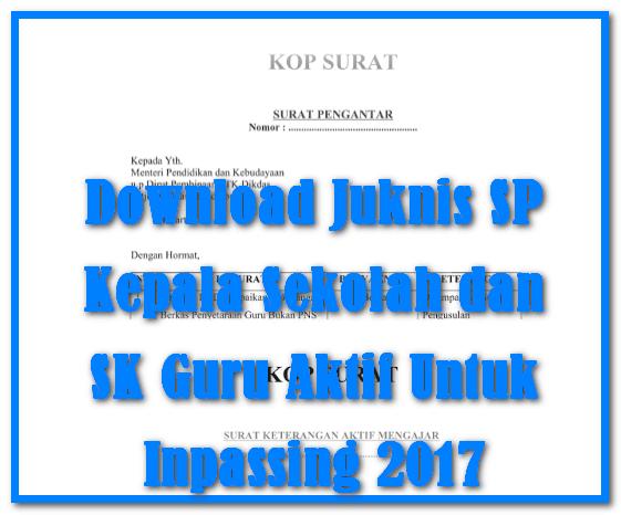Download Juknis SP Kepala Sekolah dan SK Guru Aktif Untuk Inpassing 2017