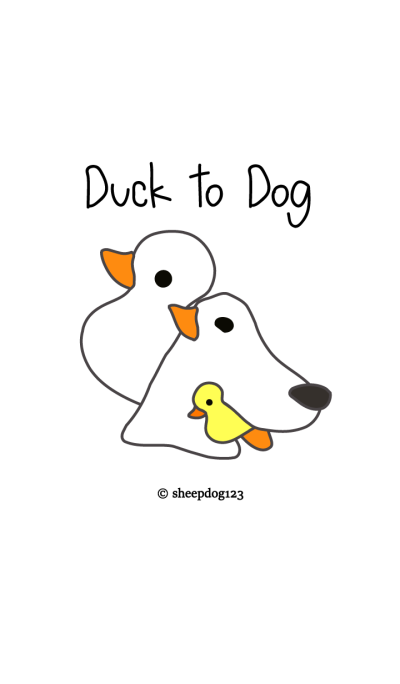 Duck to Dog
