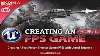 Creating A First Person Shooter Game (FPS) With Unreal Engine 4