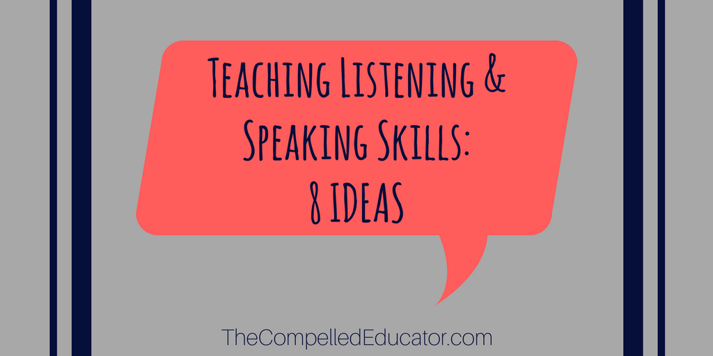 The Compelled Educator: 8 ideas for teaching listening and