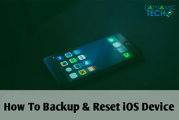 How To Backup And Reset iOS Device