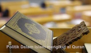 Politik Dalam Islam mengikut al Quran