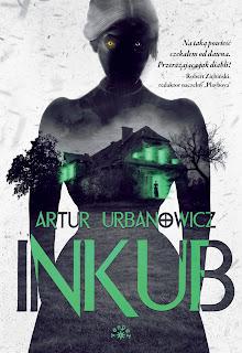 [ZAPOWIEDŹ] Inkub - Artur Urbanowicz