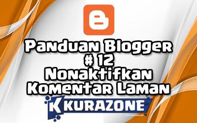 Panduan Blogger #12 - Cara Menonaktifkan Kolom Komentar pada Laman Blogger