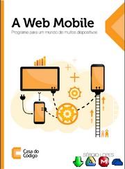 A Web Mobile: Programe para um mundo de muitos dispositivos