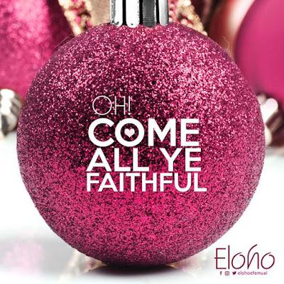 Music: Oh Come All Ye Faithful – Eloho