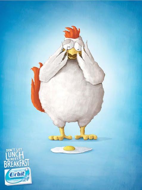 """Quảng cáo của kẹo cao su Orbit với khẩu hiệu: """"Đừng để bữa sáng gặp bữa trưa"""". Nếu sáng bạn ăn trứng rán, còn trưa ăn gà, hãy nhai Orbit để làm sạch răng sau mỗi bữa. Vì nếu để những thức ăn nhìn thấy nhau, chúng sẽ kinh hoàng thế này đây."""