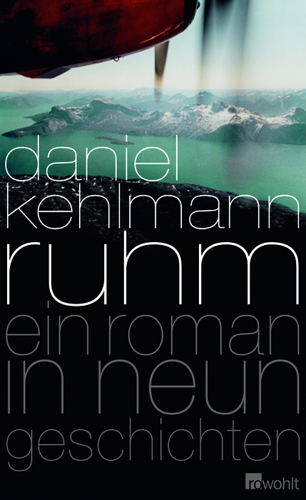 Das Buchprojekt: Daniel Kehlmann: Ruhm. Ein Roman in neun