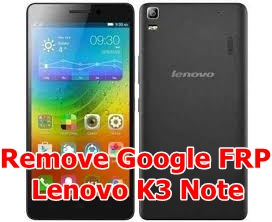 Remove FRP Lenovo K3 Note