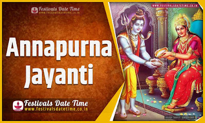 2019 Annapurna Jayanti Date and Time, 2019 Annapurna Jayanti Festival Schedule and Calendar