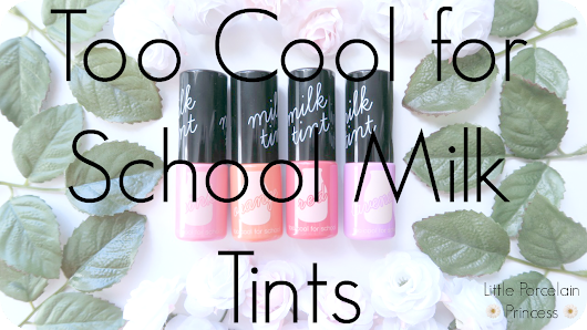 Review: Too Cool for School Milk Tints