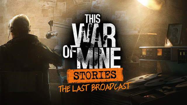 Tải Game This War of Mine Stories – The Last Broadcast (This War of Mine Stories – The Last Broadcast Free Download)