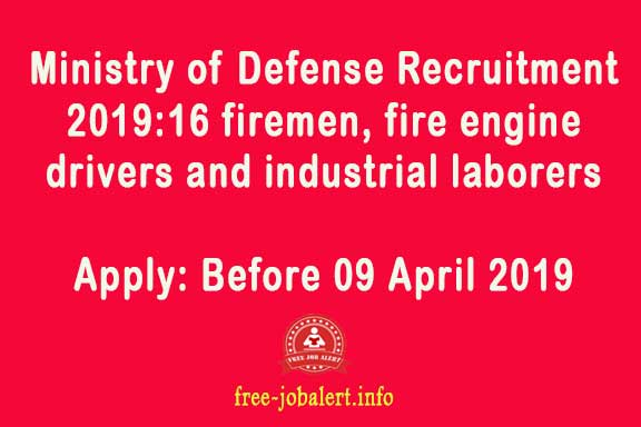 Ministry of Defense Recruitment 2019: Ministry of Defense has invited applications for the post of 16 firemen, fire engine drivers and industrial laborers
