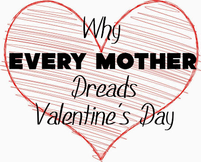 Why Every Mother Dreads Valentine's Day -- Just as we're congratulating ourselves for making it through the holidays without killing anyone, Valentine's Day sneaks up on us. And so does the horror that is making a child address valentines to every single member of his class.  {posted @ Unremarkable Files}