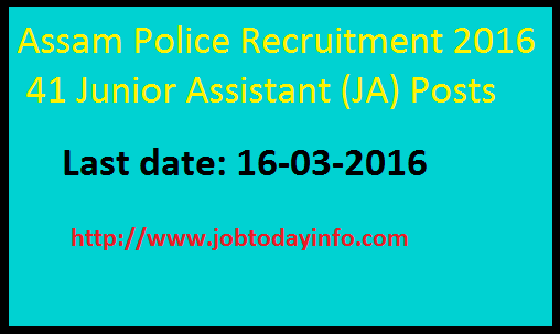 Assam Police Recruitment 2016 Apply for 41 Junior Assistant (JA) Posts