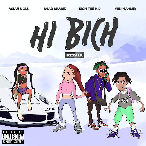 Bhad Bhabie - Hi Bich (Remix) [feat. YBN Nahmir, Rich the Kid and Asian Doll] - Single Cover