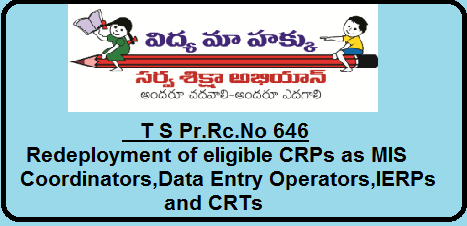 T S Pr.Rc.No 646 Redeployment of eligible CRPs as MIS Coordinators,Data Entry Operators,IERPs and CRTs|SSA, Telangana|Sarva Shiksha Abhiyan 2016/03/t-s-prrcno-646-redeployment-of-eligible-CRPs-as-MIS-Coordinators-data-entry-operators-ierps-crts-ssa-telangana.html