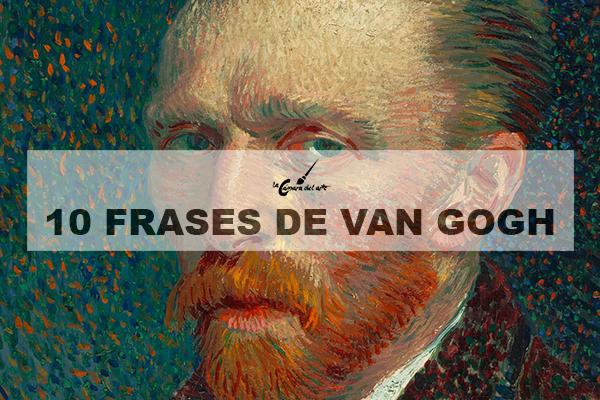 Las Mejores Frases Del Genio Vincent Van Gogh La Cámara