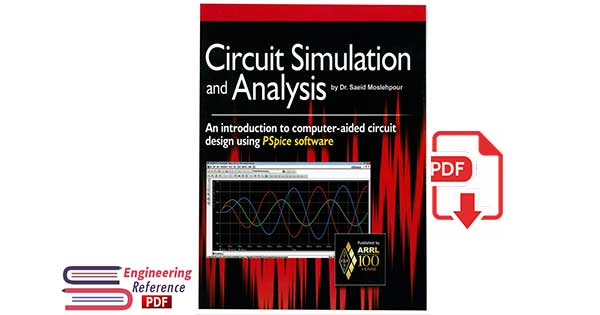 Circuit Simulation and Analysis Paperback by Saeid Moslehpour.