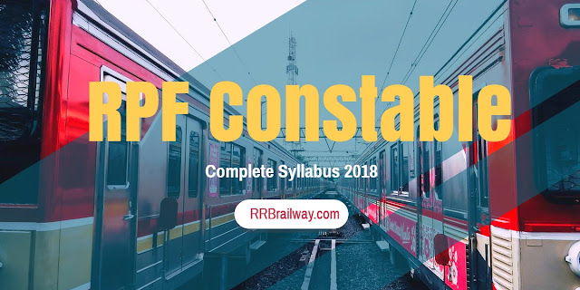Complete RPF Constable Official Syllabus 2018 – Check Here! rpfonlinereg
