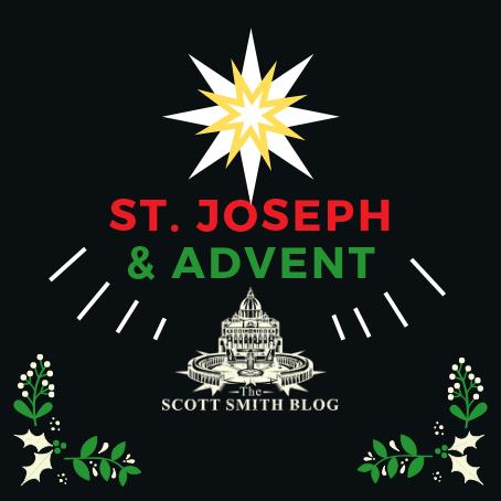 St. Joseph & Advent: Lessons on Catholic Fatherhood from St. Joseph