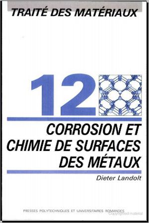 Livre : Traité des matériaux - Volume 12 - Chimie et corrosion de surfaces des métaux PDF