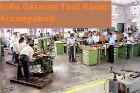 Indo German Tool Room Aurangabad Recruitment - MSME